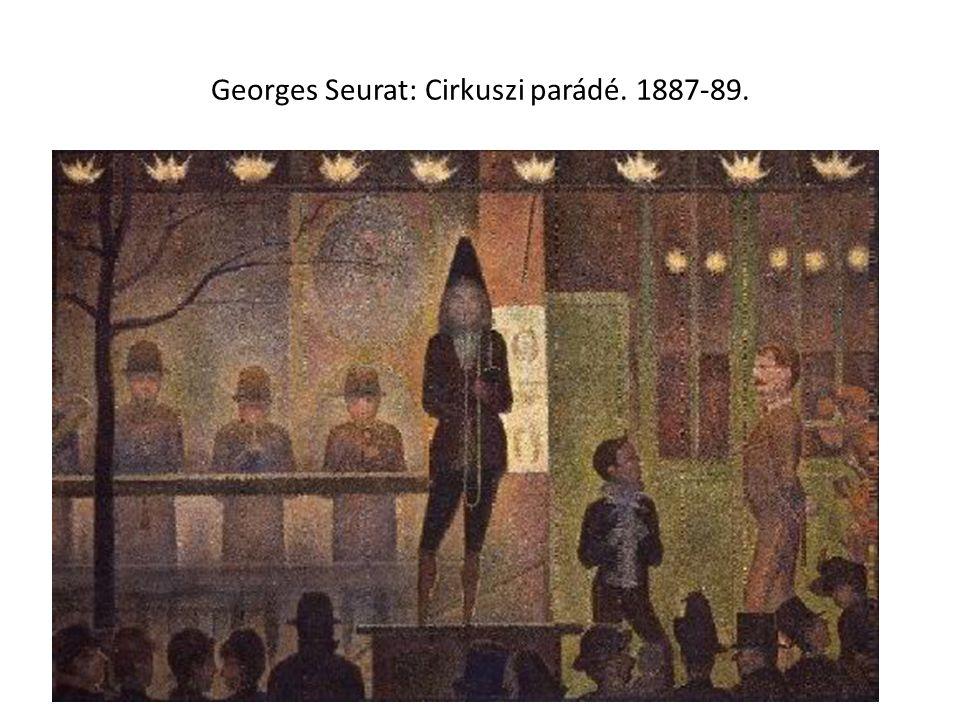 Georges Seurat: Cirkuszi parádé. 1887-89.