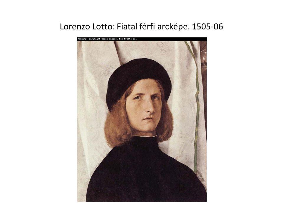 Lorenzo Lotto: Fiatal férfi arcképe. 1505-06