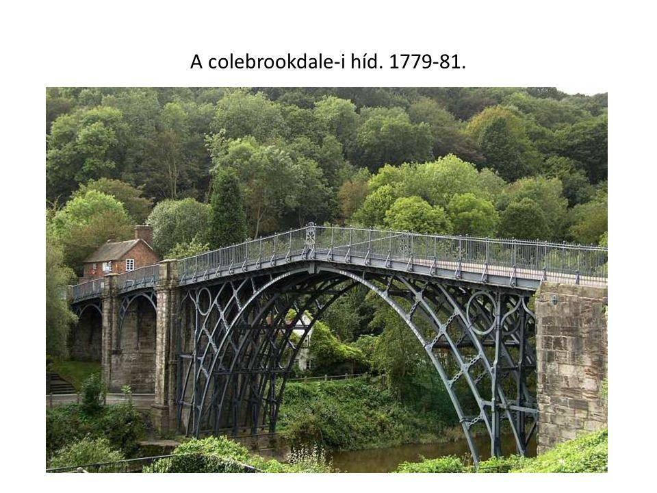 A colebrookdale-i híd. 1779-81.