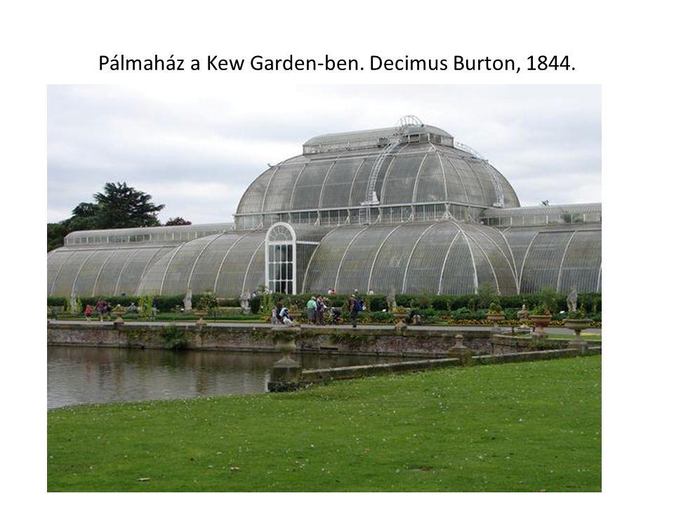Pálmaház a Kew Garden-ben. Decimus Burton, 1844.