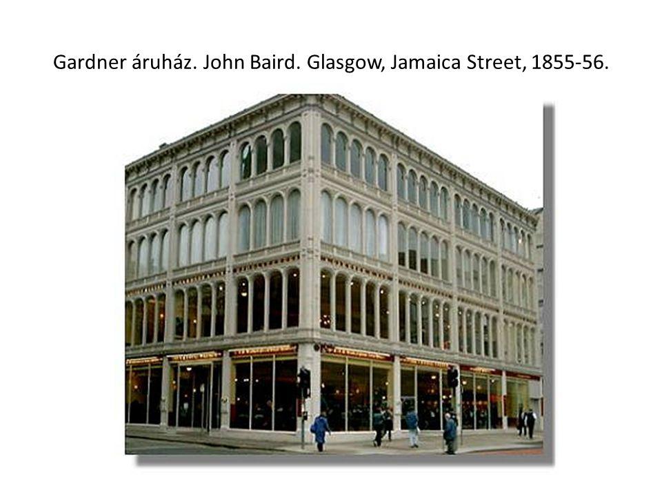 Gardner áruház. John Baird. Glasgow, Jamaica Street, 1855-56.