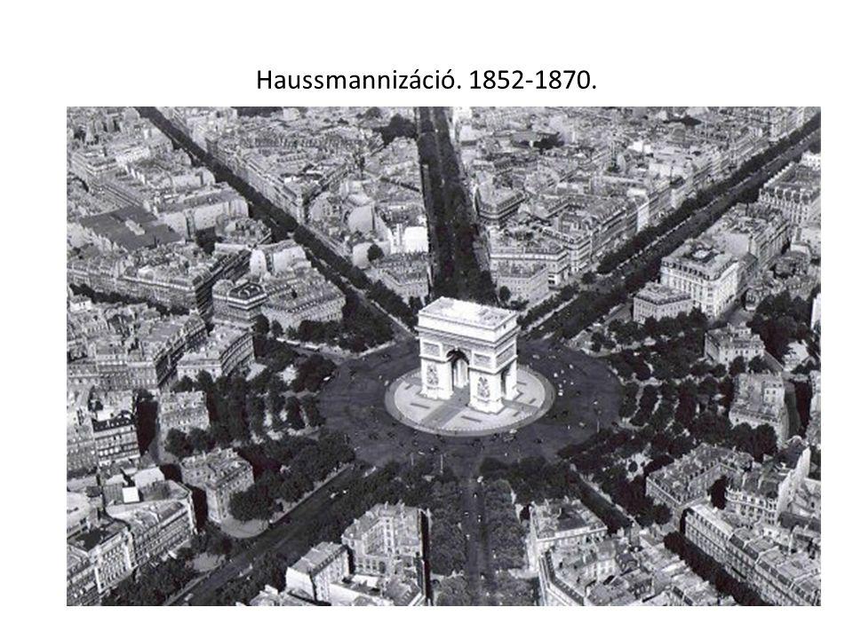 Haussmannizáció. 1852-1870.