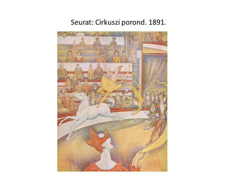 Seurat: Cirkuszi porond. 1891.