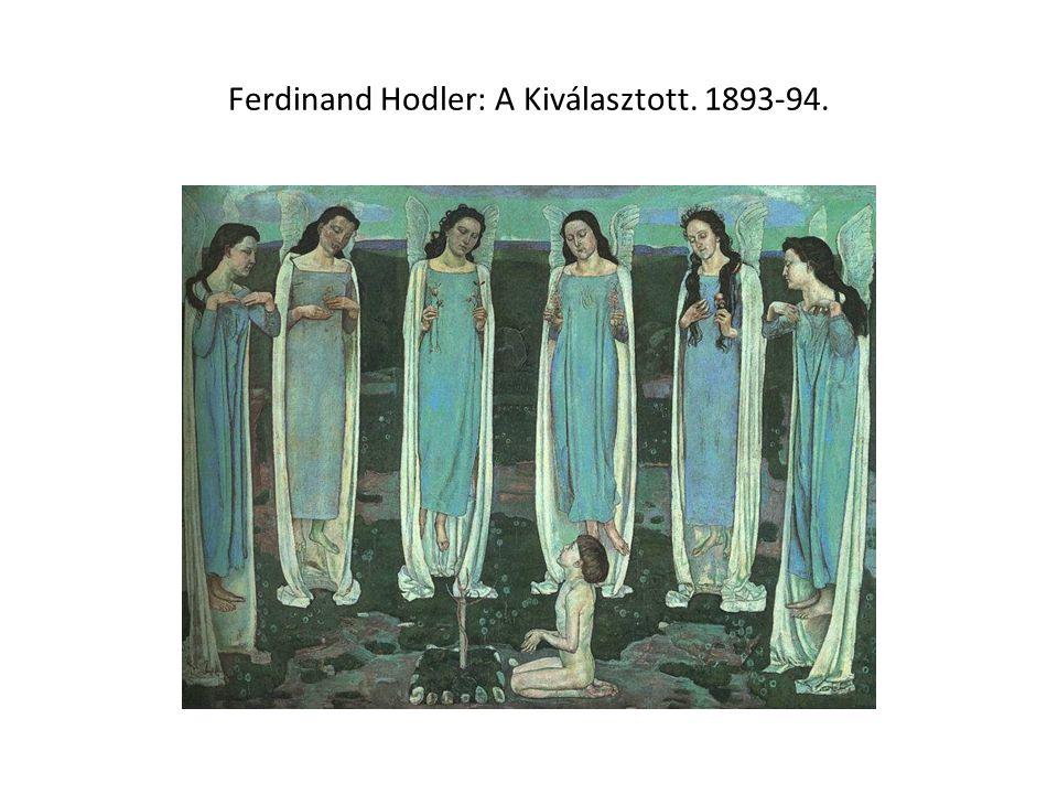 Ferdinand Hodler: A Kiválasztott. 1893-94.
