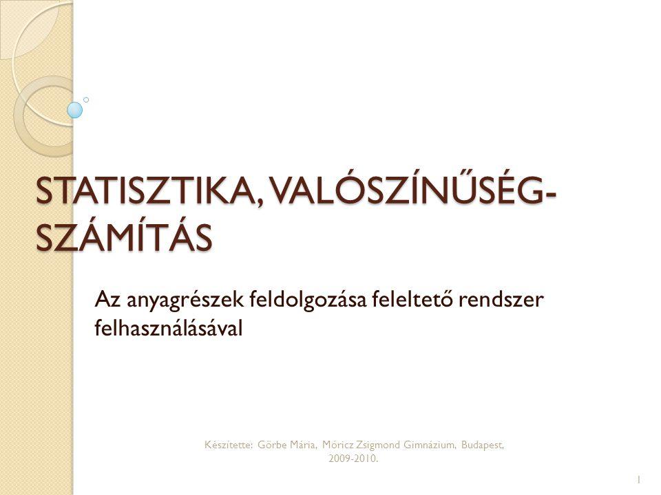 STATISZTIKA, VALÓSZÍNŰSÉG-SZÁMÍTÁS