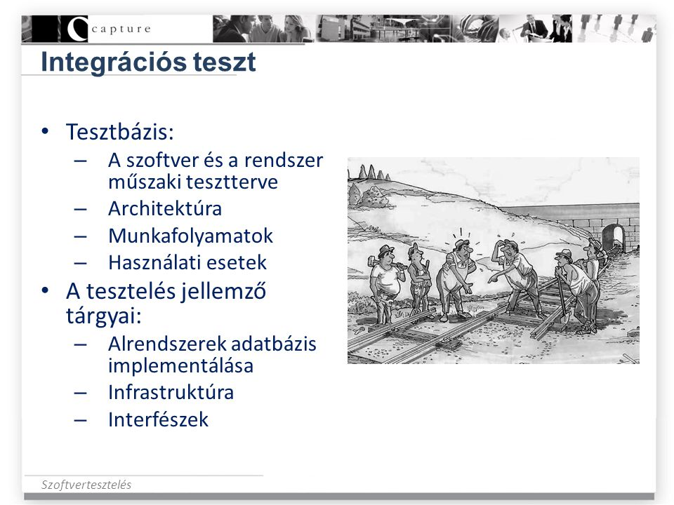 Integrációs teszt Tesztbázis: A tesztelés jellemző tárgyai: