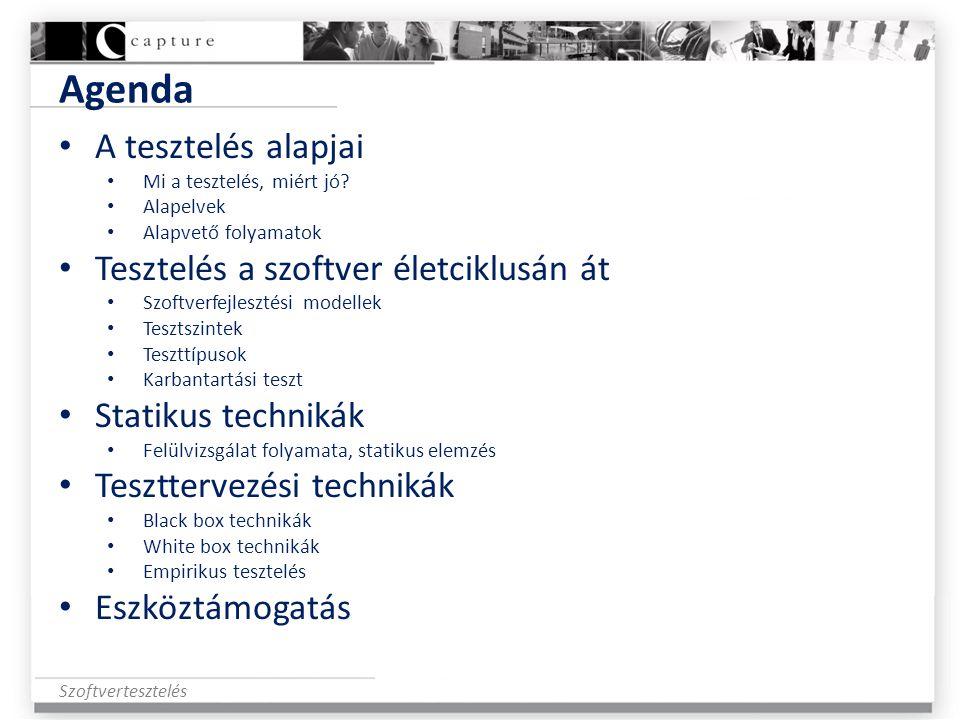 Agenda A tesztelés alapjai Tesztelés a szoftver életciklusán át