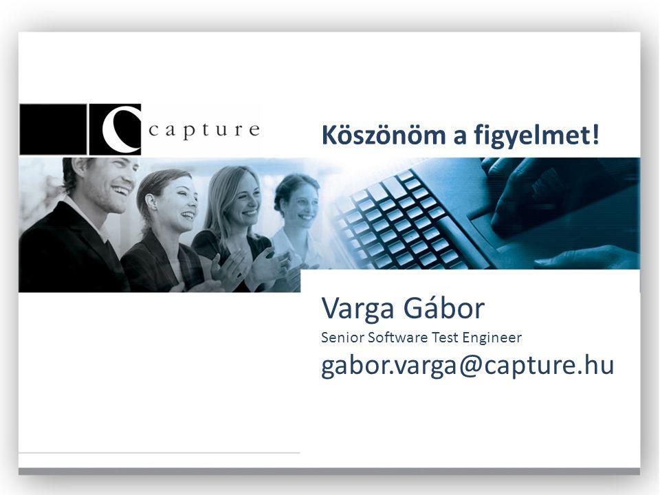Varga Gábor Köszönöm a figyelmet! gabor.varga@capture.hu