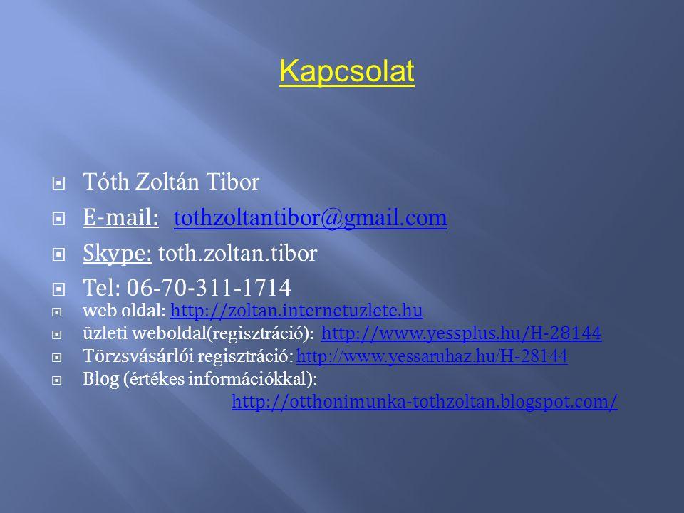 Kapcsolat Tóth Zoltán Tibor E-mail: tothzoltantibor@gmail.com