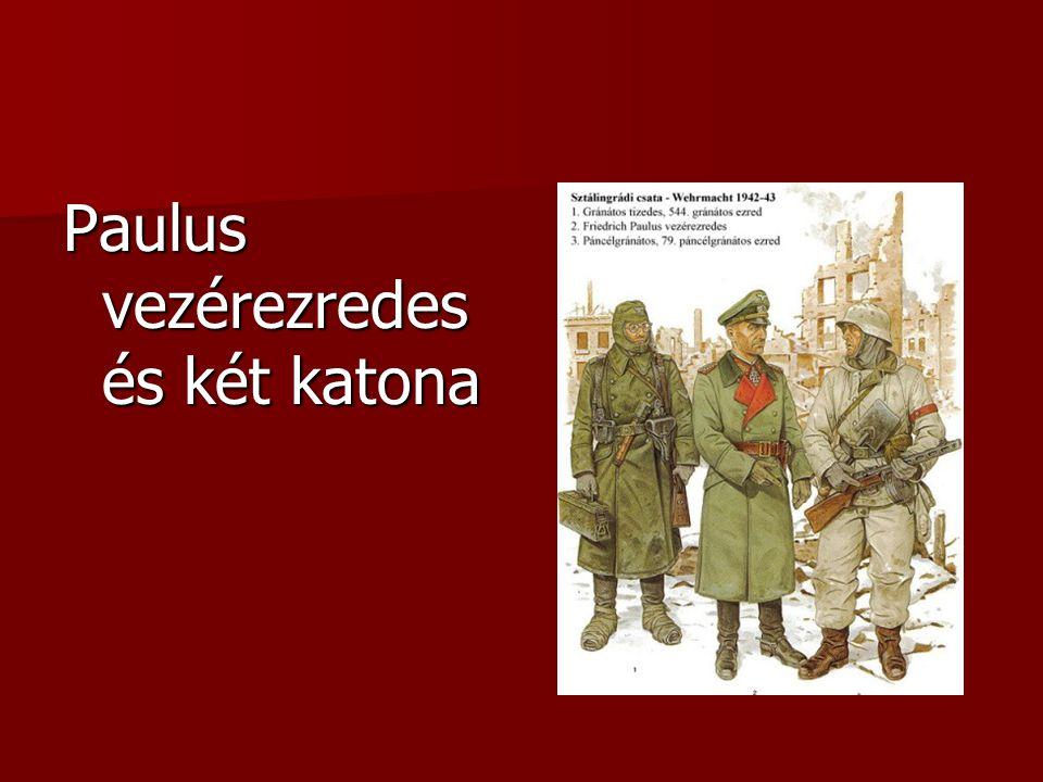 Paulus vezérezredes és két katona