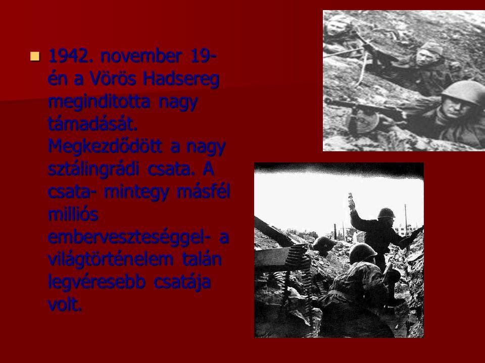 1942. november 19- én a Vörös Hadsereg meginditotta nagy támadását