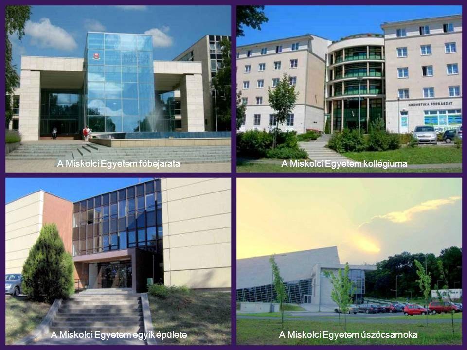 A Miskolci Egyetem főbejárata A Miskolci Egyetem kollégiuma
