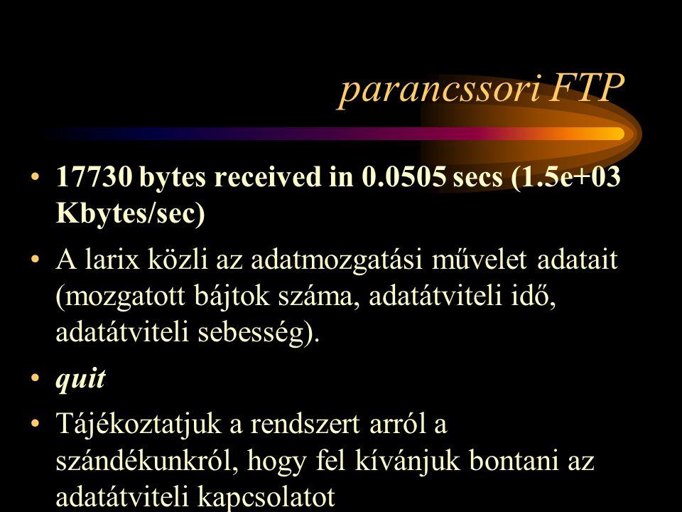 parancssori FTP 17730 bytes received in 0.0505 secs (1.5e+03 Kbytes/sec)