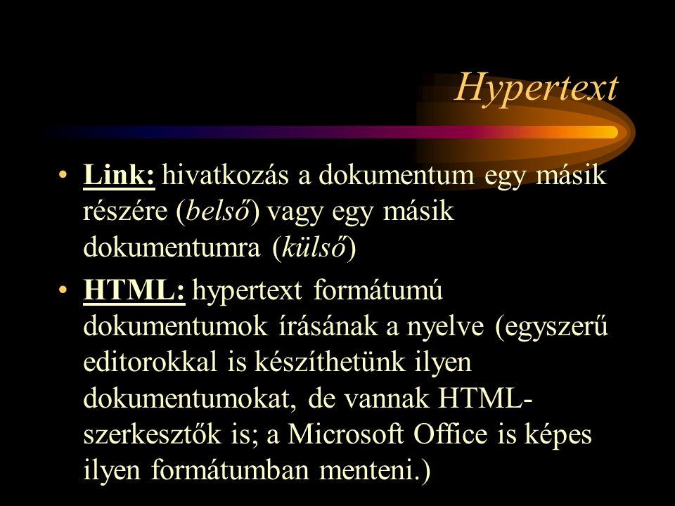 Hypertext Link: hivatkozás a dokumentum egy másik részére (belső) vagy egy másik dokumentumra (külső)