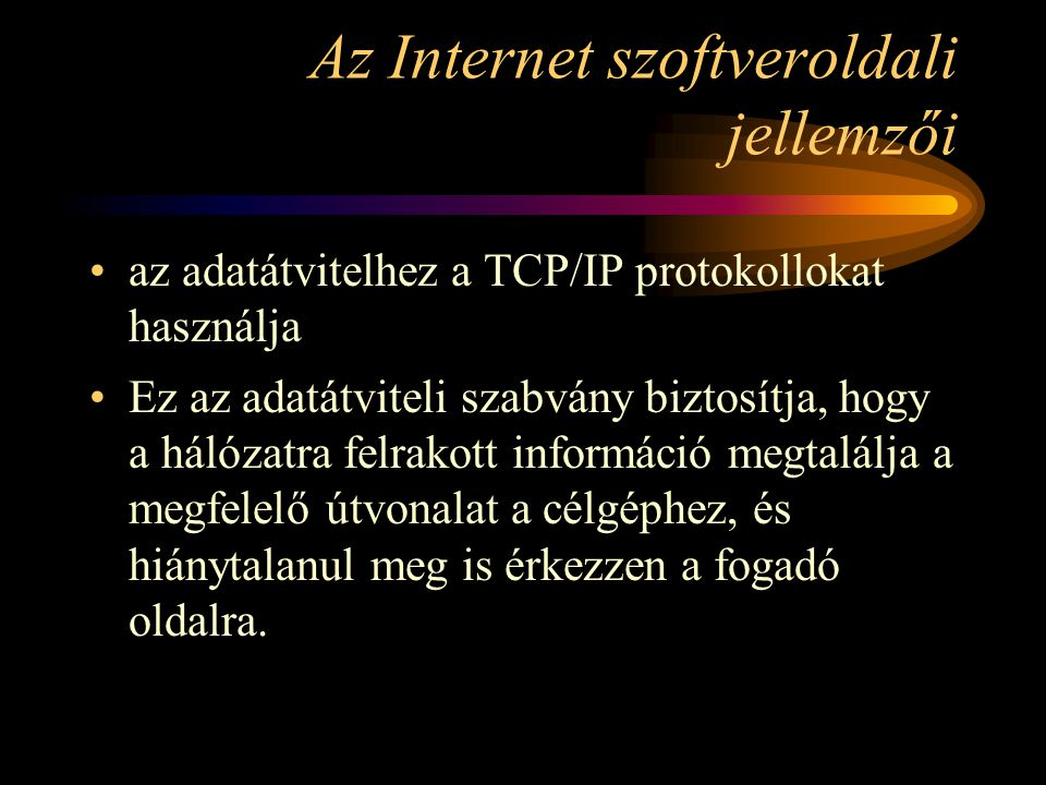 Az Internet szoftveroldali jellemzői