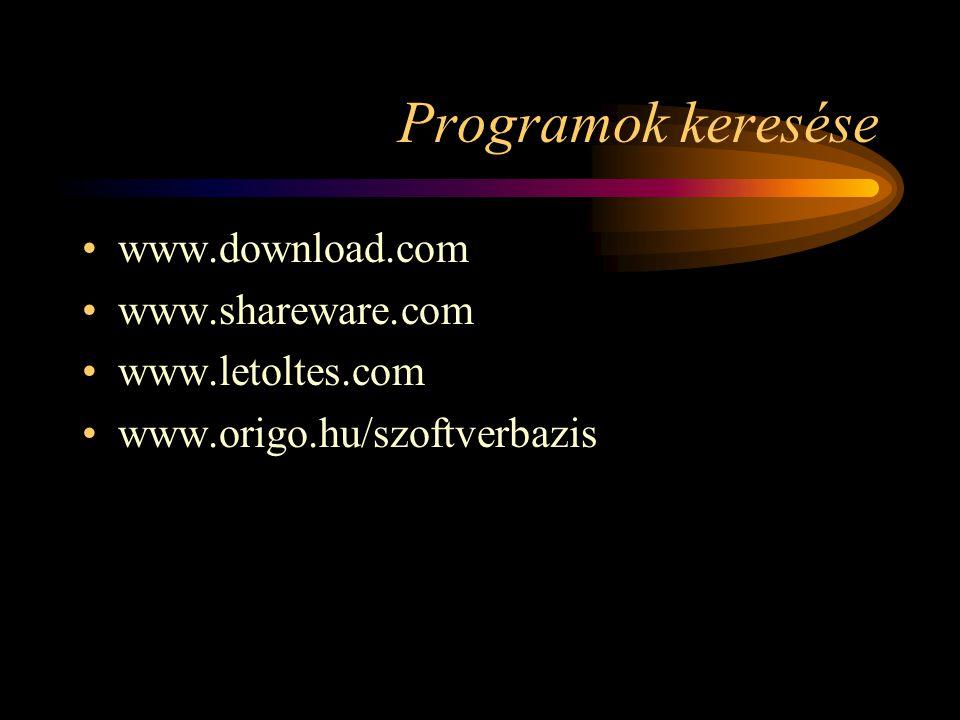 Programok keresése www.download.com www.shareware.com www.letoltes.com