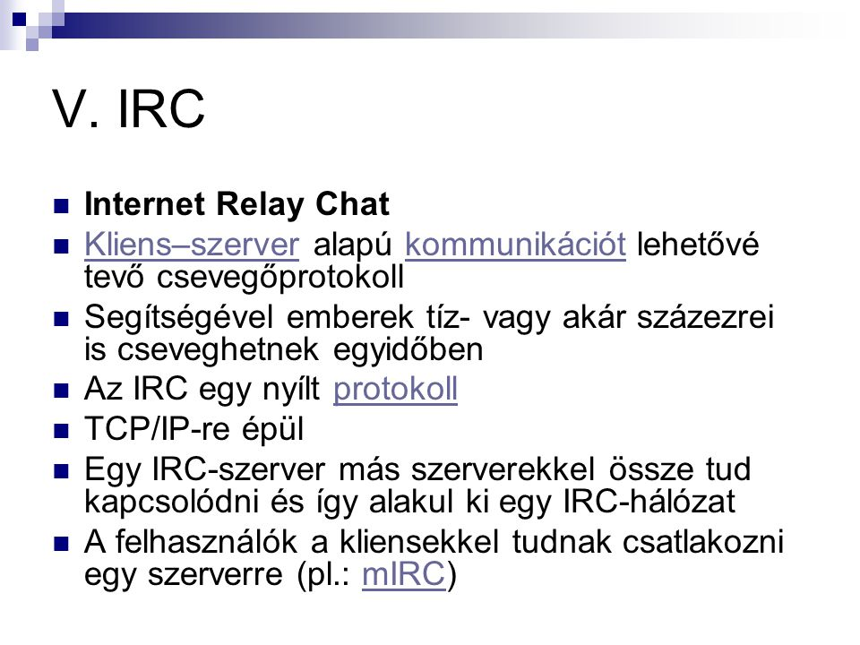 V. IRC Internet Relay Chat