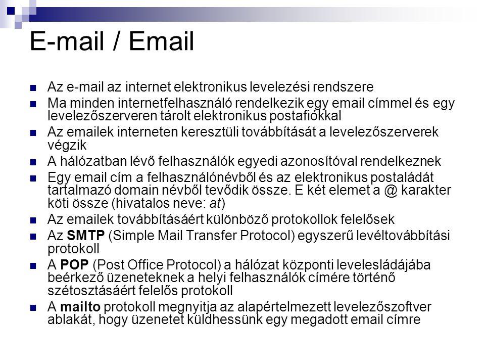 E-mail / Email Az e-mail az internet elektronikus levelezési rendszere