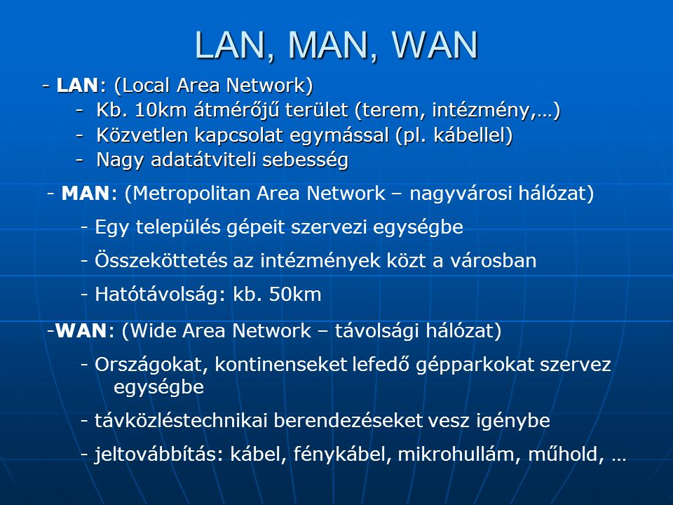 LAN, MAN, WAN - LAN: (Local Area Network)