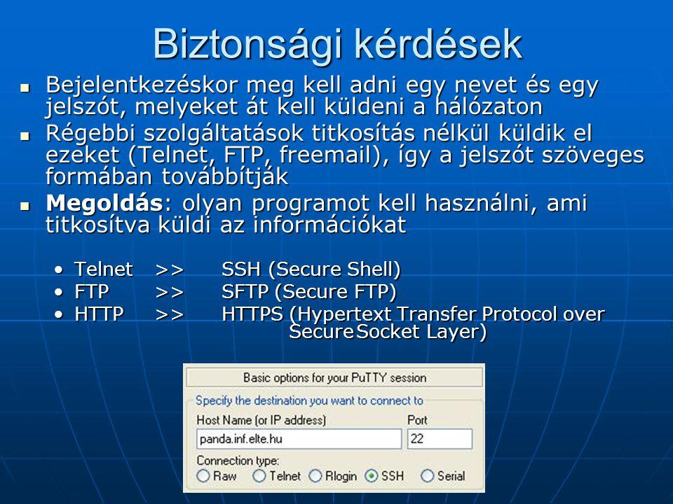 Biztonsági kérdések Bejelentkezéskor meg kell adni egy nevet és egy jelszót, melyeket át kell küldeni a hálózaton.