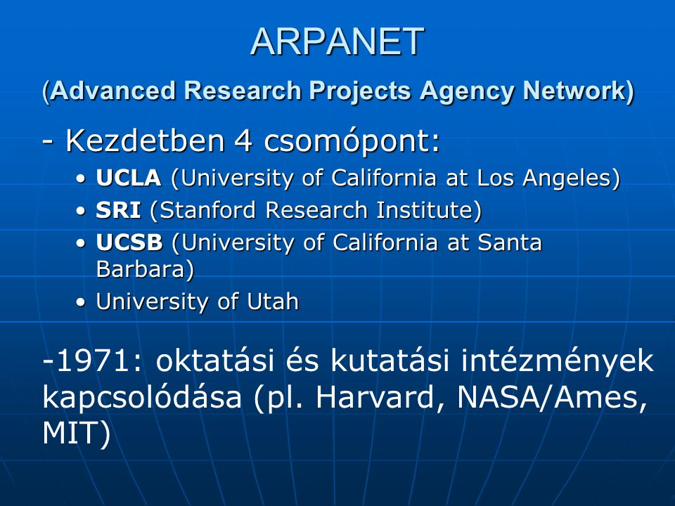 ARPANET (Advanced Research Projects Agency Network)