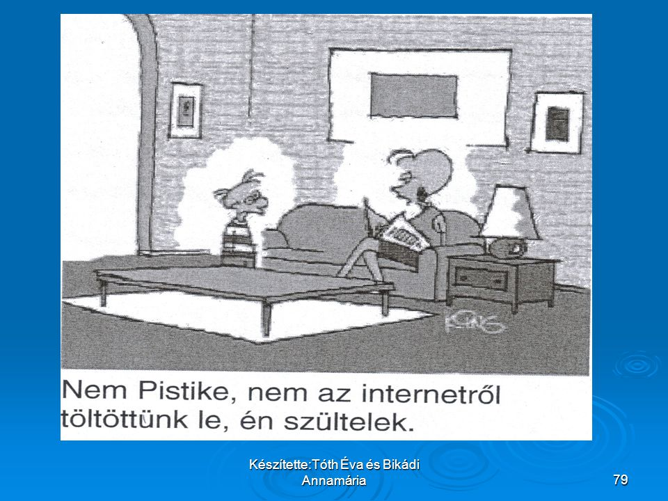 Készítette:Tóth Éva és Bikádi Annamária