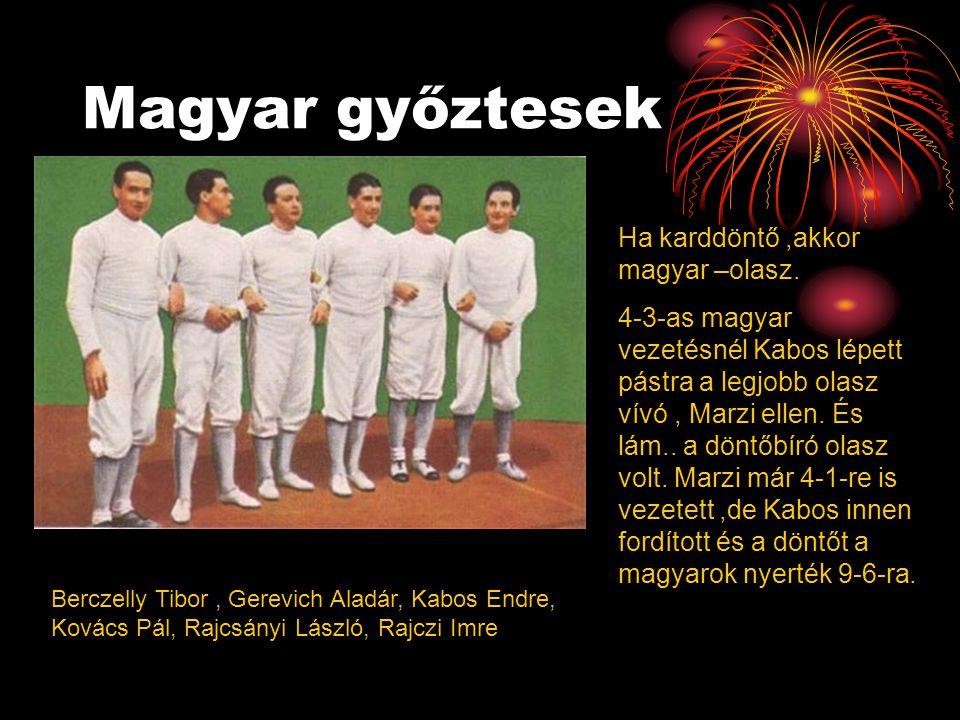Magyar győztesek Ha karddöntő ,akkor magyar –olasz.