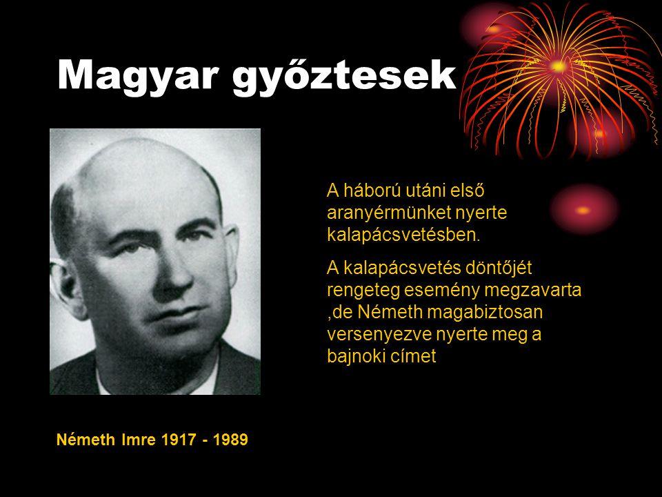 Magyar győztesek A háború utáni első aranyérmünket nyerte kalapácsvetésben.