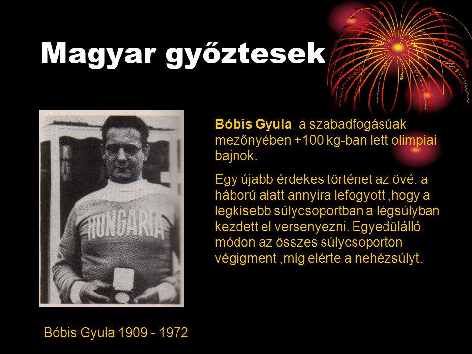 Magyar győztesek Bóbis Gyula a szabadfogásúak mezőnyében +100 kg-ban lett olimpiai bajnok.