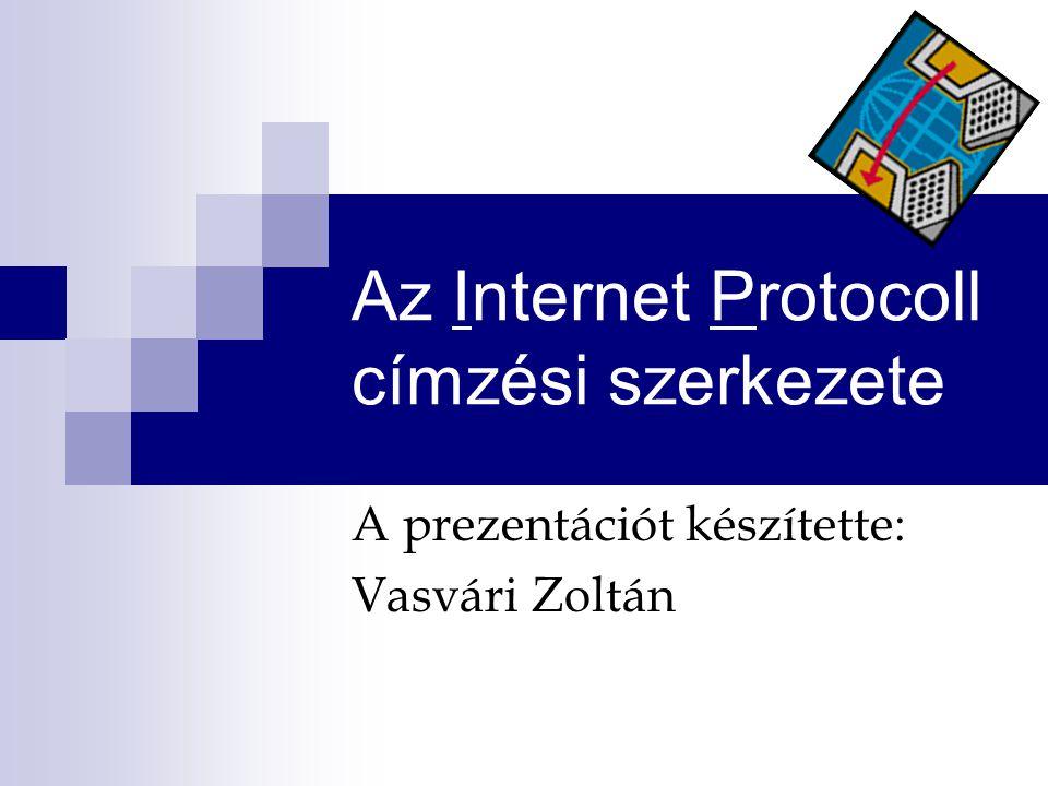 Az Internet Protocoll címzési szerkezete