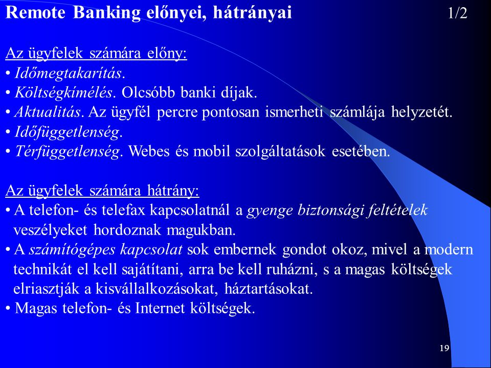 Remote Banking előnyei, hátrányai 1/2