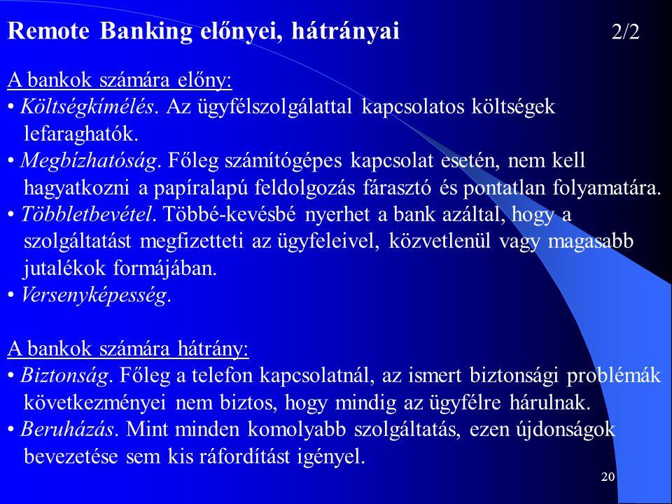 Remote Banking előnyei, hátrányai 2/2