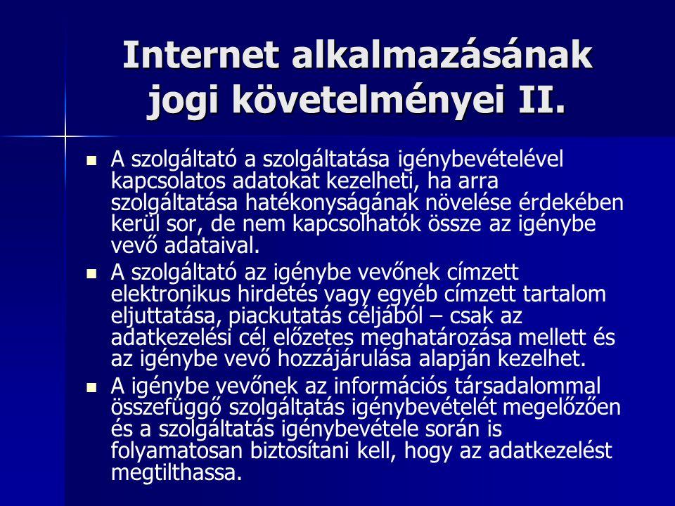 Internet alkalmazásának jogi követelményei II.
