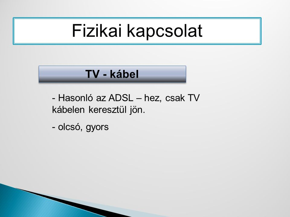Fizikai kapcsolat TV - kábel