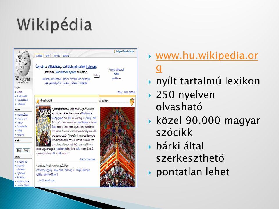 Wikipédia www.hu.wikipedia.or g nyílt tartalmú lexikon