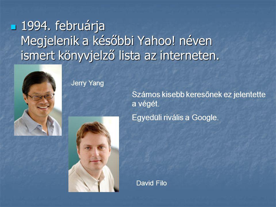 1994. februárja Megjelenik a későbbi Yahoo