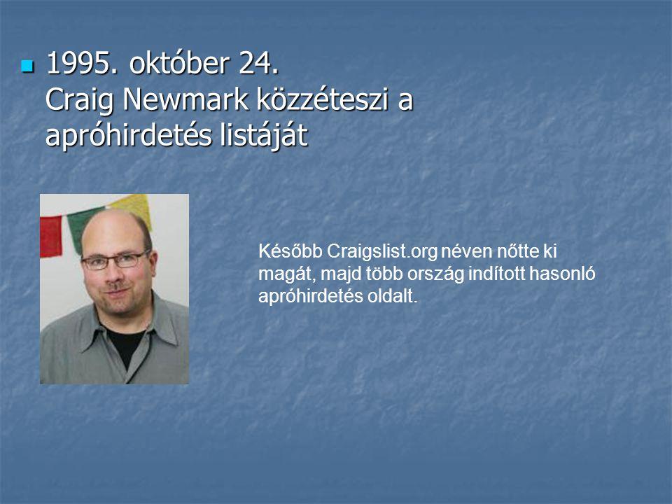 1995. október 24. Craig Newmark közzéteszi a apróhirdetés listáját