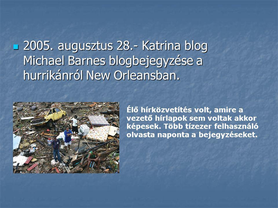 2005. augusztus 28.- Katrina blog Michael Barnes blogbejegyzése a hurrikánról New Orleansban.