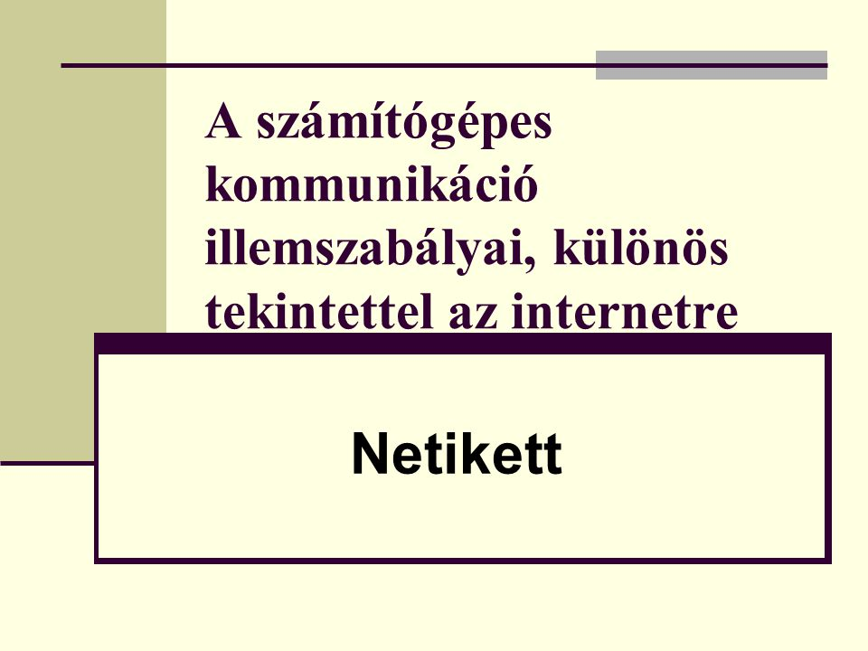 A számítógépes kommunikáció illemszabályai, különös tekintettel az internetre