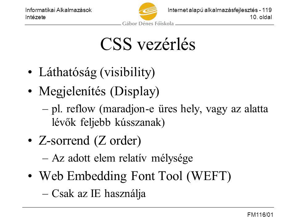 CSS vezérlés Láthatóság (visibility) Megjelenítés (Display)
