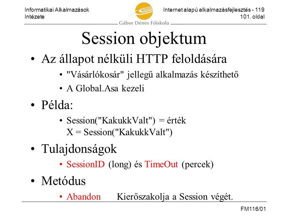 Session objektum Az állapot nélküli HTTP feloldására Példa: