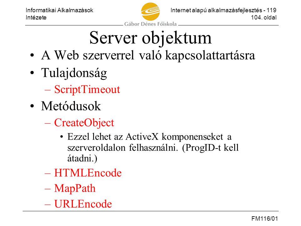 Server objektum A Web szerverrel való kapcsolattartásra Tulajdonság