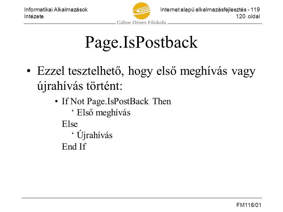 Page.IsPostback Ezzel tesztelhető, hogy első meghívás vagy újrahívás történt:
