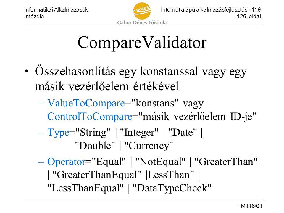CompareValidator Összehasonlítás egy konstanssal vagy egy másik vezérlőelem értékével.