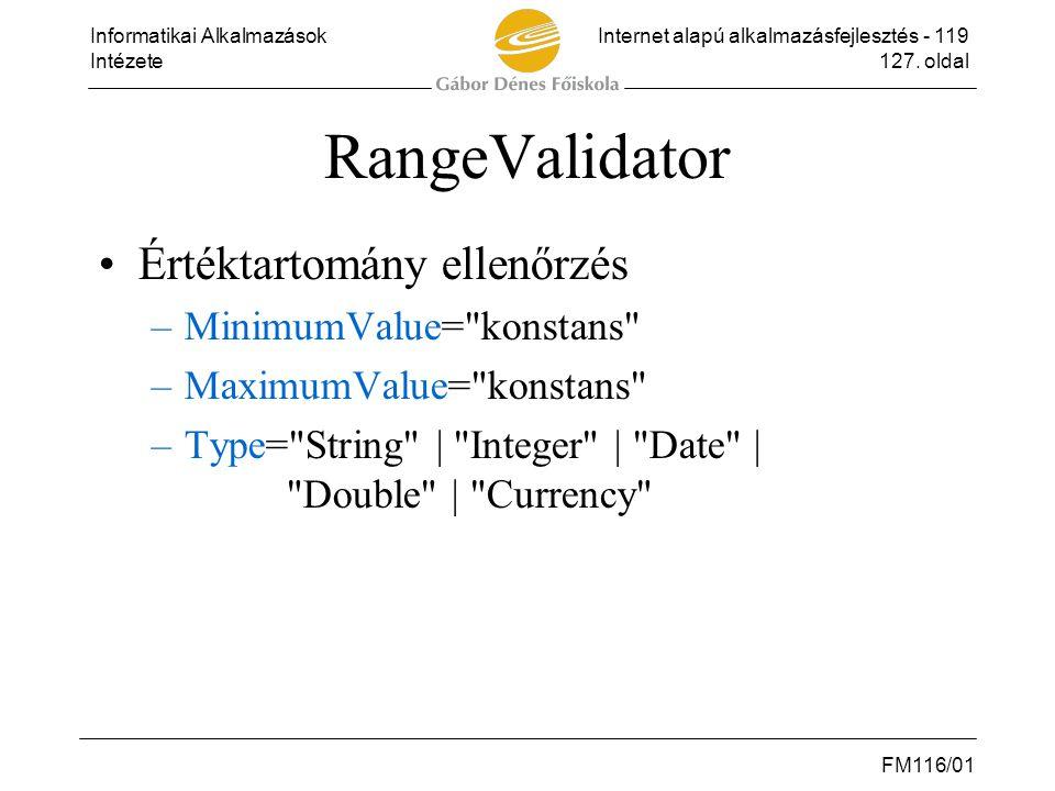 RangeValidator Értéktartomány ellenőrzés MinimumValue= konstans