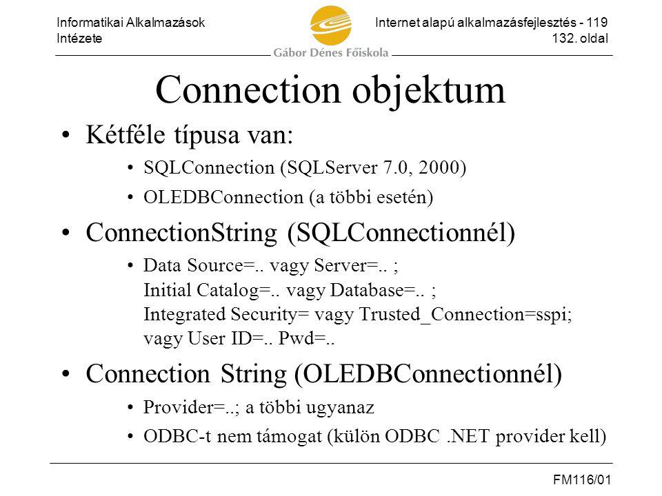 Connection objektum Kétféle típusa van:
