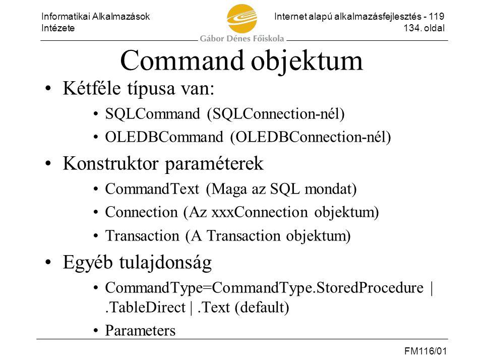Command objektum Kétféle típusa van: Konstruktor paraméterek