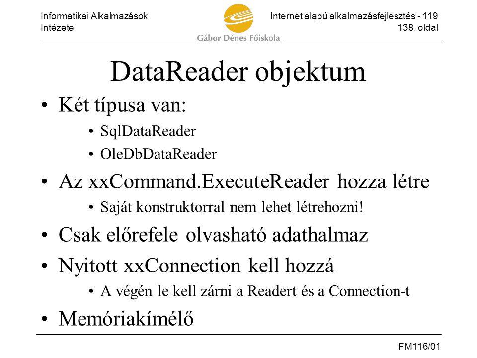DataReader objektum Két típusa van: