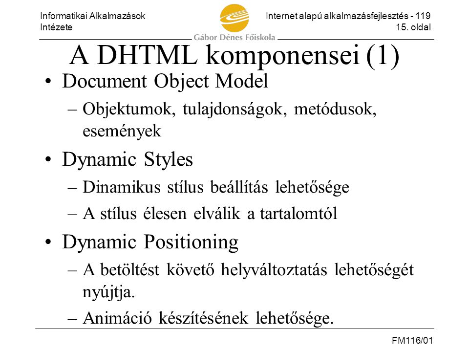 A DHTML komponensei (1) Document Object Model Dynamic Styles