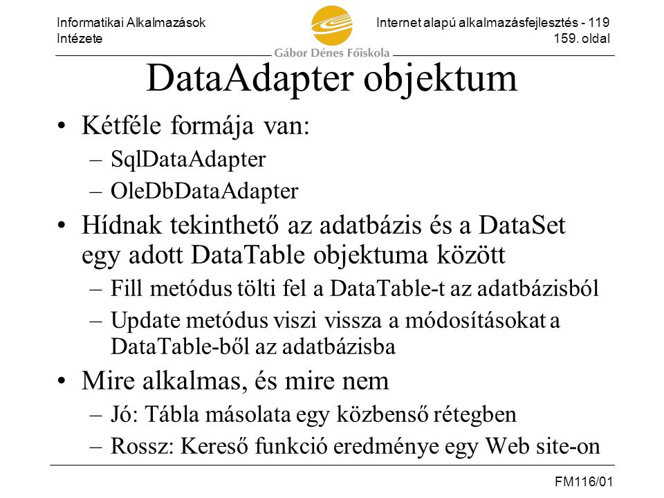 DataAdapter objektum Kétféle formája van: